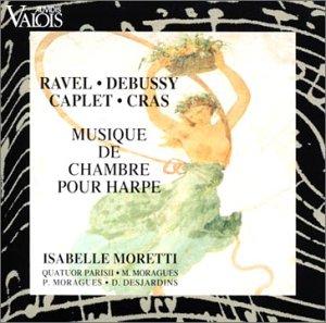 Musique de chambre harpe - Ravel Debussy Caplet Cras - Parisii - Moretti