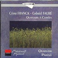 Quatuors à cordes - Franck / Fauré - Parisii