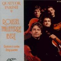 Quatuors à cordes - Roussel / Tailleferre / Ibert - Parisii